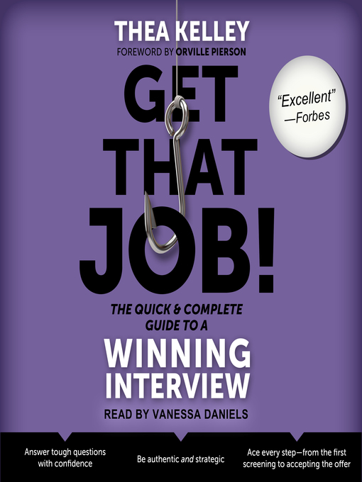 Title details for Get That Job! the Quick and Complete Guide to a Winning Interview by Thea Kelley - Available