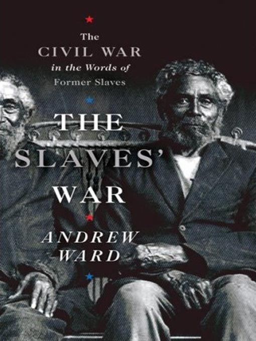 Title details for The Slaves' War by Andrew Ward - Available