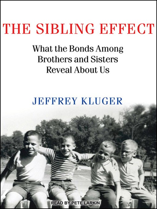 Title details for The Sibling Effect by Jeffrey Kluger - Available