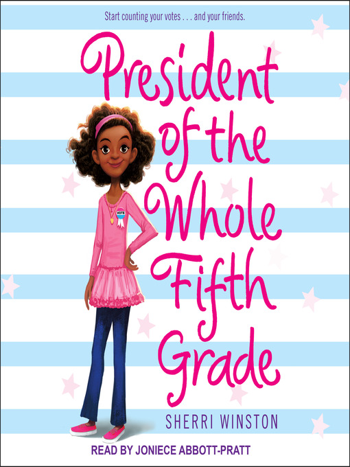 Title details for President of the Whole Fifth Grade by Sherri Winston - Available
