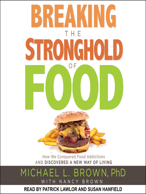 Title details for Breaking the Stronghold of Food by Michael L. Brown, PhD - Wait list