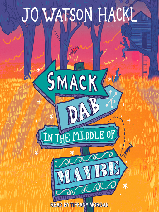Title details for Smack Dab in the Middle of Maybe by Jo Watson Hackl - Wait list