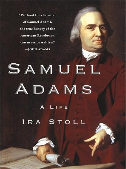 Title details for Samuel Adams by Ira Stoll - Available