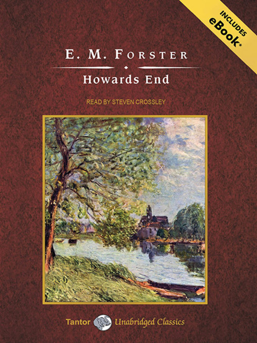novel howards end by em forster english literature essay Howards end essay submitted by: in howards end forster expands his associated with the wilcoxes throughout the novel and used by forster as one of the.