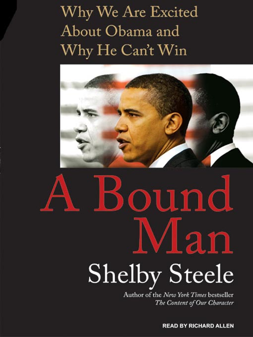 Title details for A Bound Man by Shelby Steele - Wait list