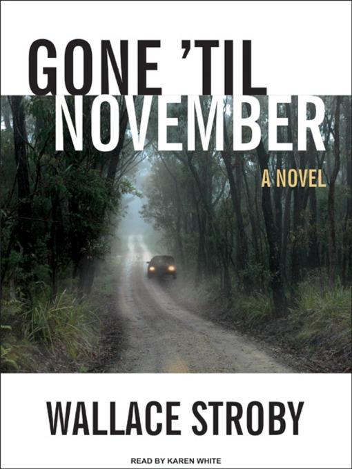 Title details for Gone 'til November by Wallace Stroby - Wait list