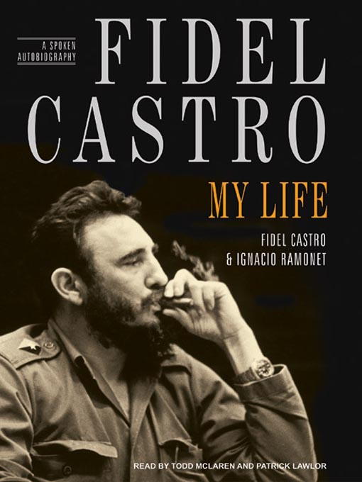 Title details for Fidel Castro--My Life by Fidel Castro - Available