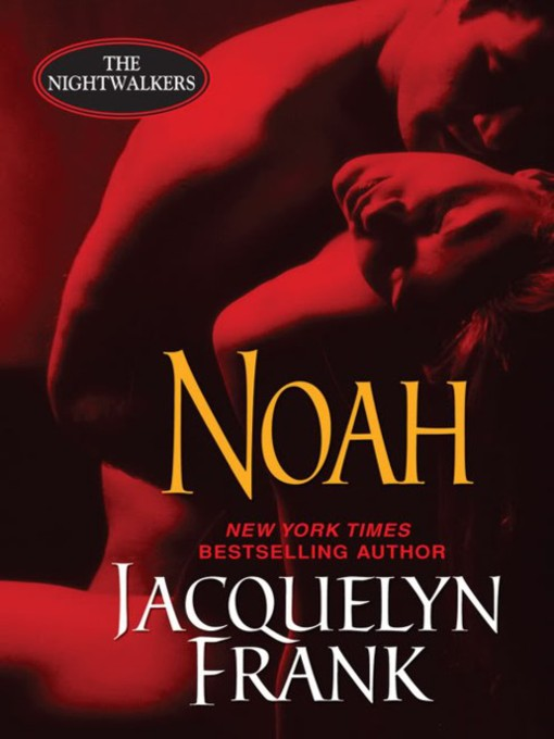 Title details for Noah by Jacquelyn Frank - Available