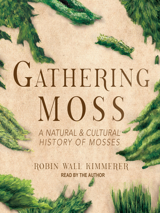 Title details for Gathering Moss by Robin Wall Kimmerer - Available