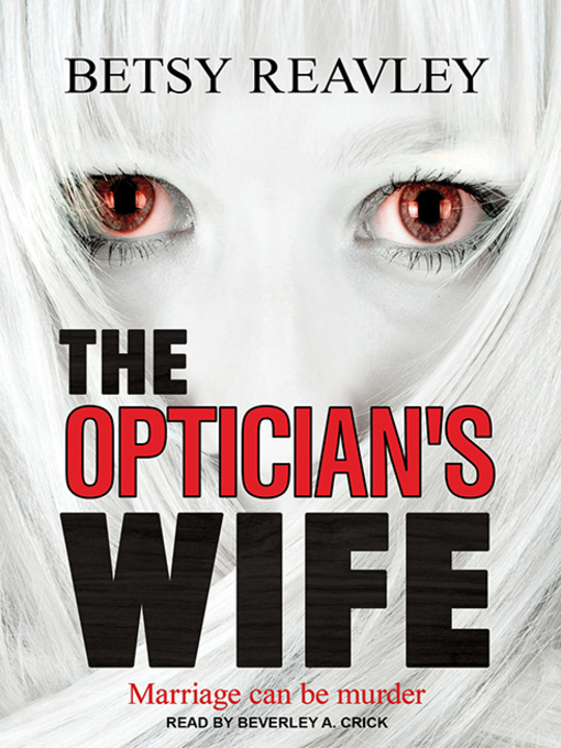Title details for The Optician's Wife by Betsy Reavley - Available