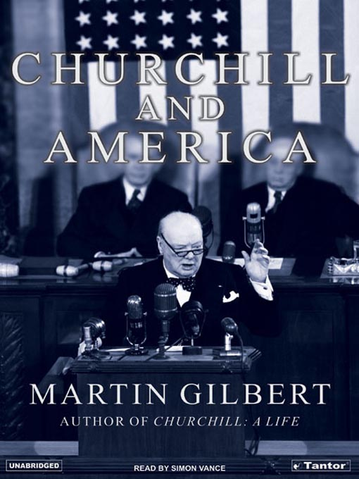 Title details for Churchill and America by Martin Gilbert - Available