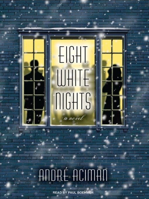 Title details for Eight White Nights by Andre Aciman - Wait list
