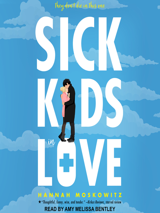 Title details for Sick Kids In Love by Hannah Moskowitz - Wait list
