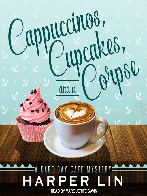 Title details for Cappuccinos, Cupcakes, and a Corpse by Harper Lin - Wait list