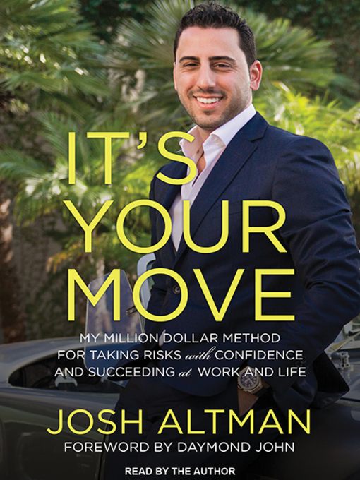 Title details for It's Your Move by Josh Altman - Available