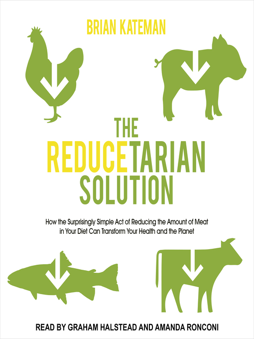 Title details for The Reducetarian Solution by Brian Kateman - Available