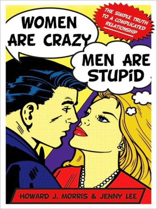 Title details for Women Are Crazy, Men Are Stupid by Howard J. Morris - Wait list