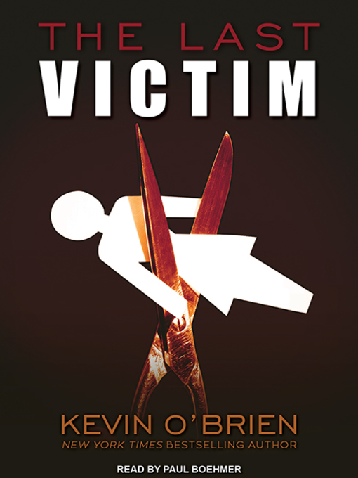Title details for The Last Victim by Kevin O'Brien - Available