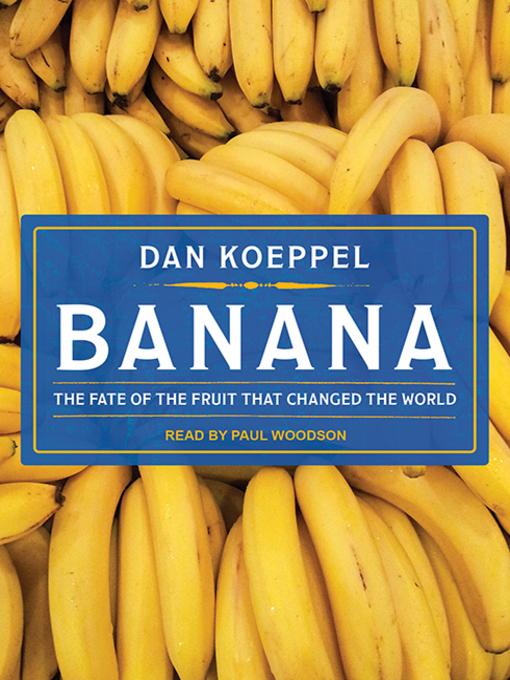 Title details for Banana by Dan Koeppel - Wait list