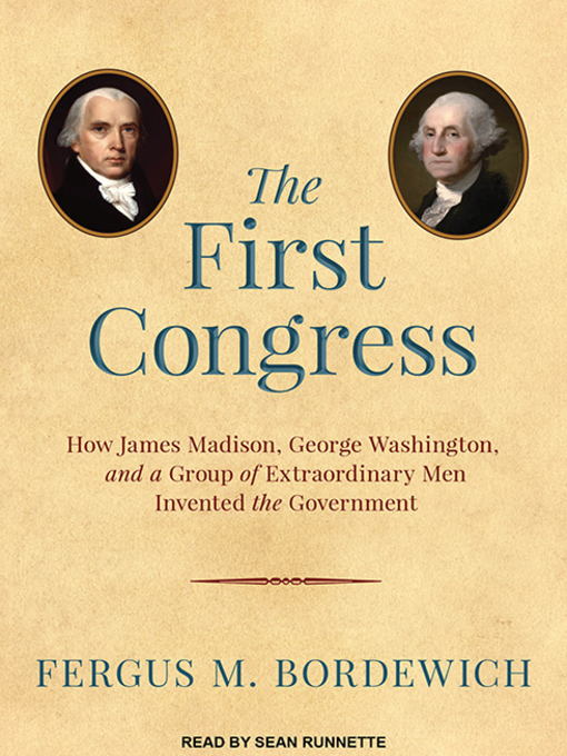 Title details for The First Congress by Fergus M. Bordewich - Available