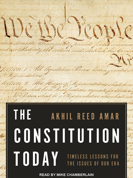 Title details for The Constitution Today by Akhil Reed Amar - Available