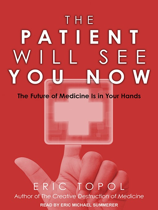 Title details for The Patient Will See You Now by Eric Topol, MD - Wait list