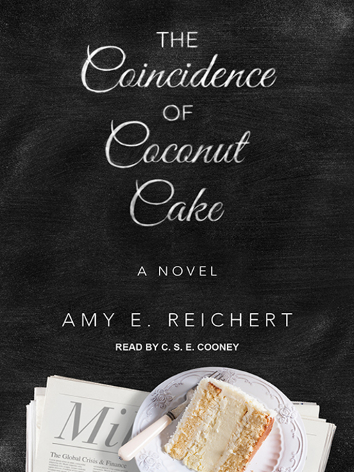 Title details for The Coincidence of Coconut Cake by Amy E. Reichert - Wait list