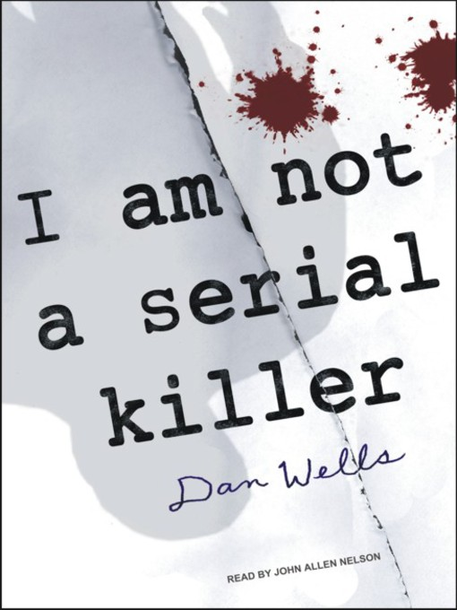 Title details for I Am Not a Serial Killer by Dan Wells - Available