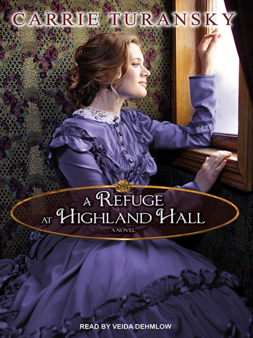 Title details for A Refuge at Highland Hall by Carrie Turansky - Wait list