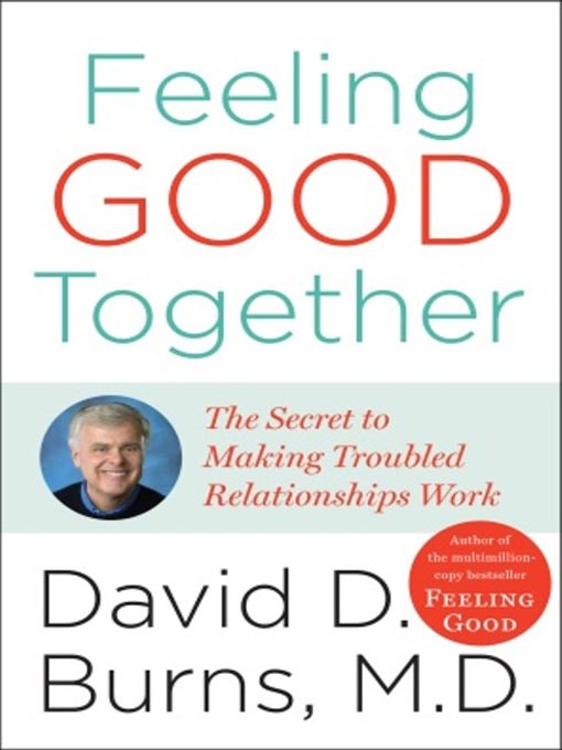 Title details for Feeling Good Together by David D. Burns, M.D. - Available