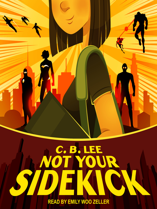 Title details for Not Your Sidekick by C.B. Lee - Wait list