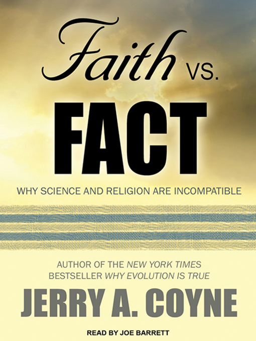 Title details for Faith Versus Fact by Jerry A. Coyne - Available