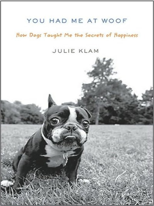 Title details for You Had Me at Woof by Julie Klam - Wait list