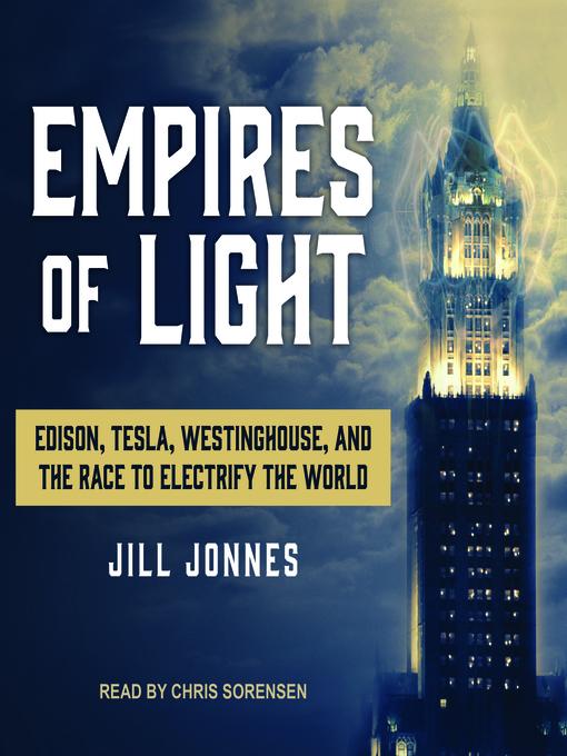 Title details for Empires of Light by Jill Jonnes - Wait list
