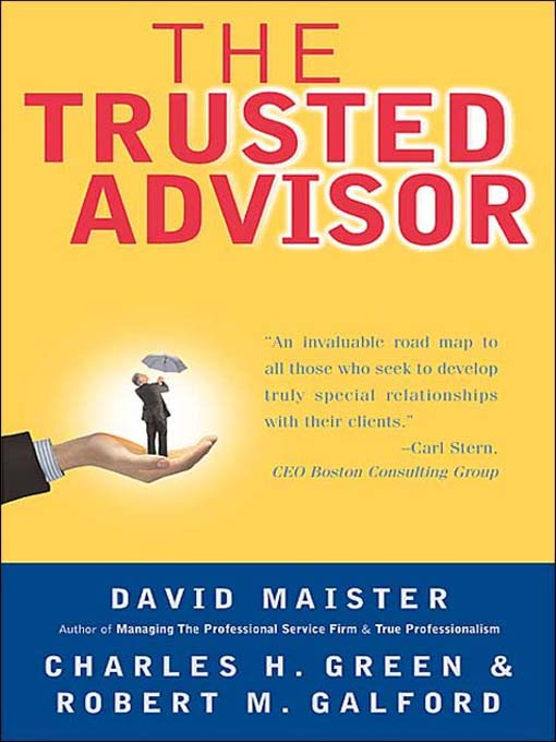 Title details for The Trusted Advisor by David H. Maister - Available