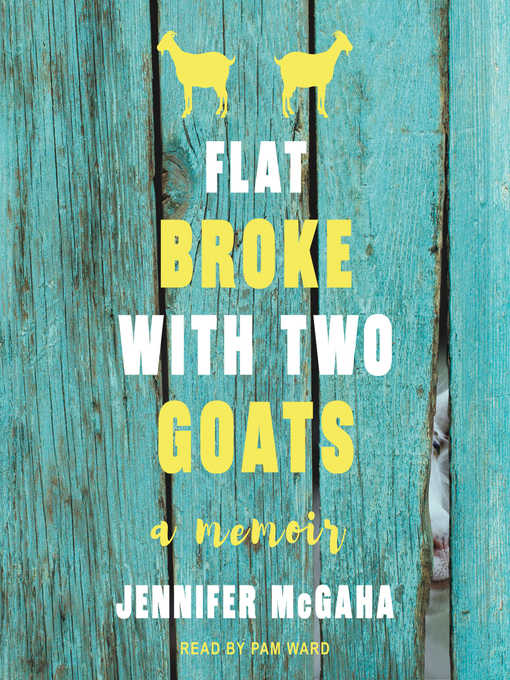 Title details for Flat Broke with Two Goats by Jennifer McGaha - Wait list