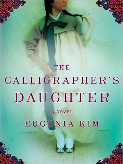 Title details for The Calligrapher's Daughter by Eugenia Kim - Available