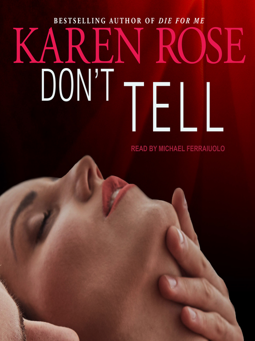 Title details for Don't Tell by Karen Rose - Available