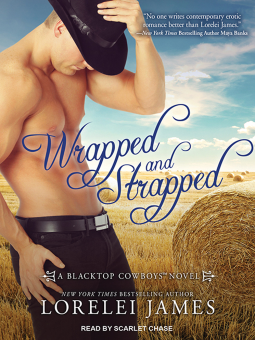 Title details for Wrapped and Strapped by Lorelei James - Wait list