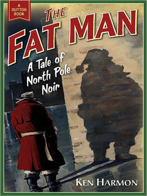 Title details for The Fat Man by Ken Harmon - Available