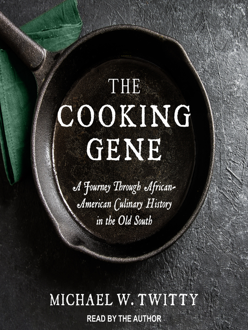 Title details for The Cooking Gene by Michael W. Twitty - Wait list