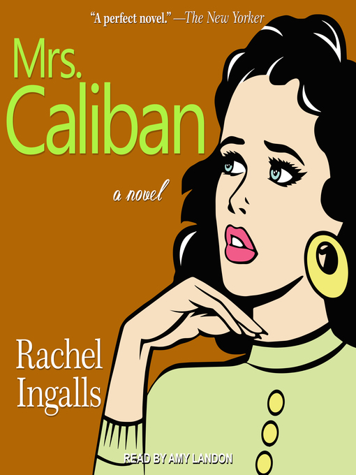 Title details for Mrs. Caliban by Rachel Ingalls - Available