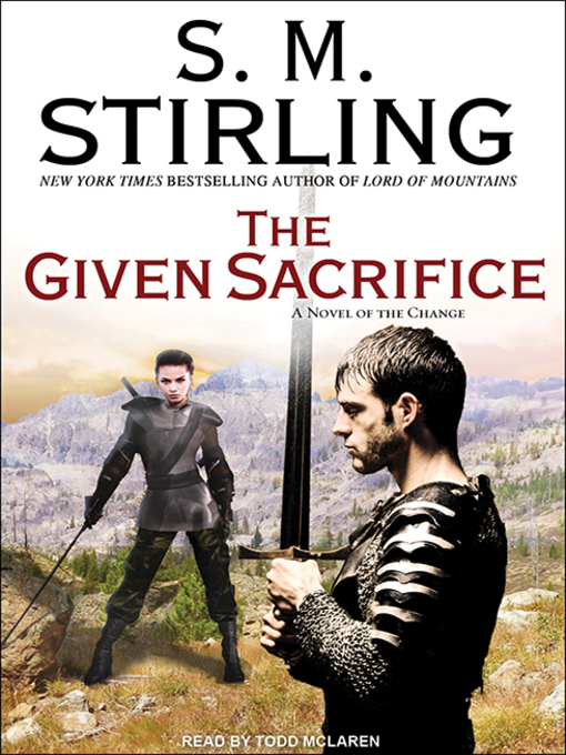 Title details for The Given Sacrifice by S. M. Stirling - Wait list
