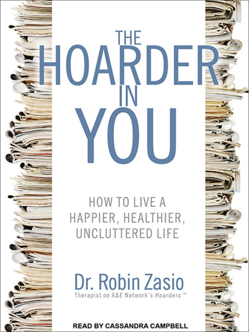 Title details for The Hoarder in You by Dr. Robin Zasio - Wait list