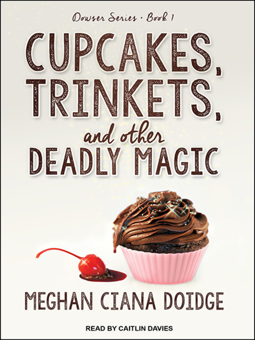 Cover of Cupcakes, Trinkets, and Other Deadly Magic