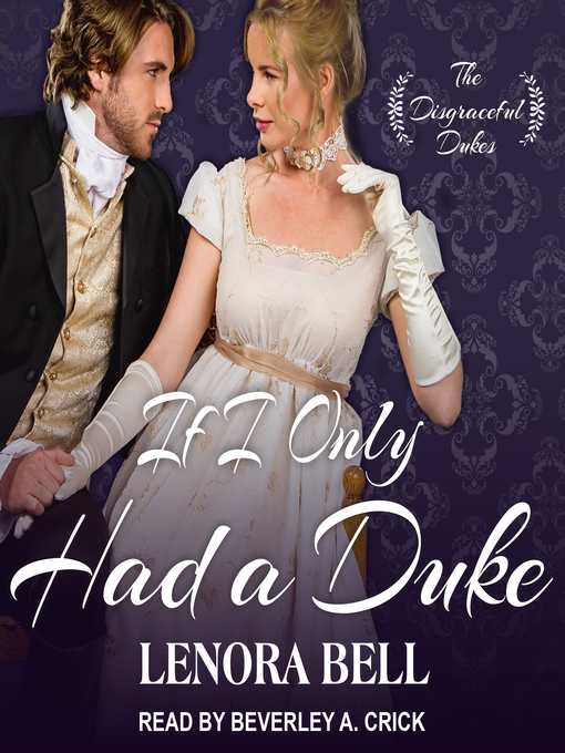 Title details for If I Only Had a Duke by Lenora Bell - Available