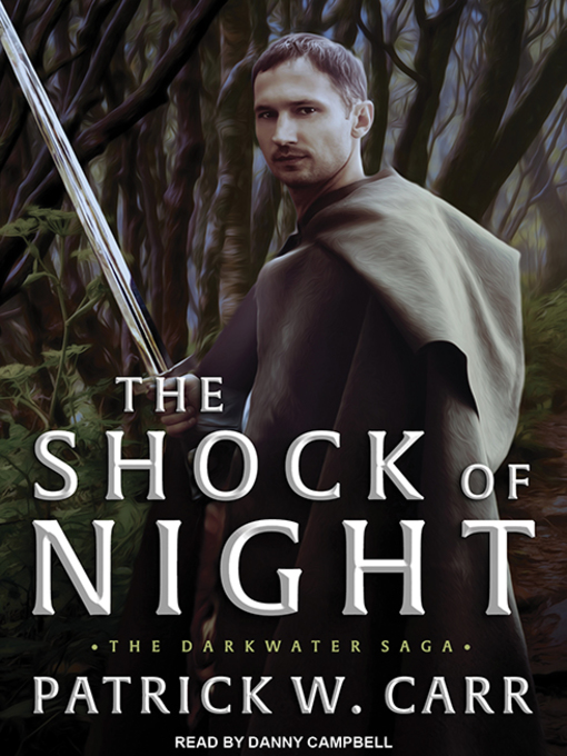 Title details for The Shock of Night by Patrick W. Carr - Available