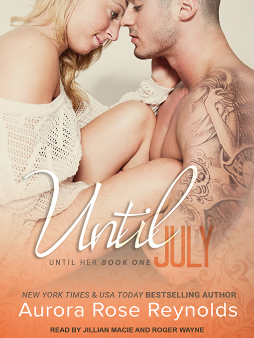 Title details for Until July by Aurora Rose Reynolds - Wait list