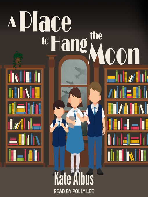 Title details for A Place to Hang the Moon by Kate Albus - Wait list