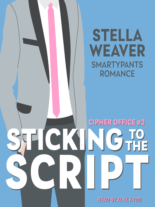 Title details for Sticking to the Script by Smartypants Romance - Available